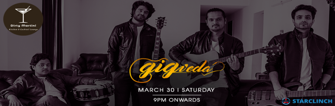 Book Online Tickets for Gigveda - Performing LIVE At Dirty Marti, Hyderabad. It's time togive the biggest and the very graceful Night, Soul refreshing Saturday is here to make your regular evening into an evening full of mesmerizing music with GigvedaBand performing live at Dirty Martini, Hyderabad&nbs