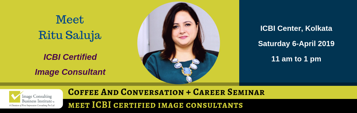 Book Online Tickets for Coffee and Conversation with Image Consu, Kolkata. Every Great Achiever is inspired by a Great Mentor! ICBI invites you for a Coffee and Conversation session with Ritu Saluja (Image Consultant from Kolkata) along with a Career Seminar in Image Consulting & Soft Skills Training. Register now and b