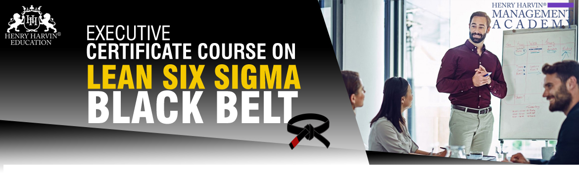 Book Online Tickets for Lean Six Sigma Black Belt Course by Henr, New Delhi. Henry Harvin® Education introduces 6-days/48-hours \'Executive Certificate Course on Lean Six Sigma Black Belt\'Classroom Training Session. The Certified Six Sigma Professionals is driven by jobs in companies such as Motorola, G