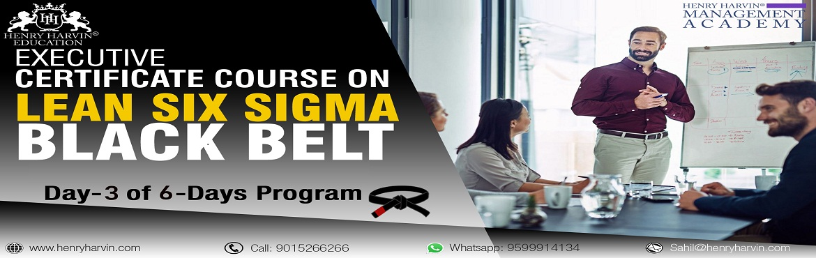 Book Online Tickets for  Lean Six Sigma Black Belt Course by Hen, New Delhi. Henry Harvin® Education introduces 1-days/8-hours \'Executive Certificate Course on Lean Six Sigma Black Belt\' Classroom Training Session. The Certified Six Sigma Professionals is driven by jobs in companies such as Motorola, G