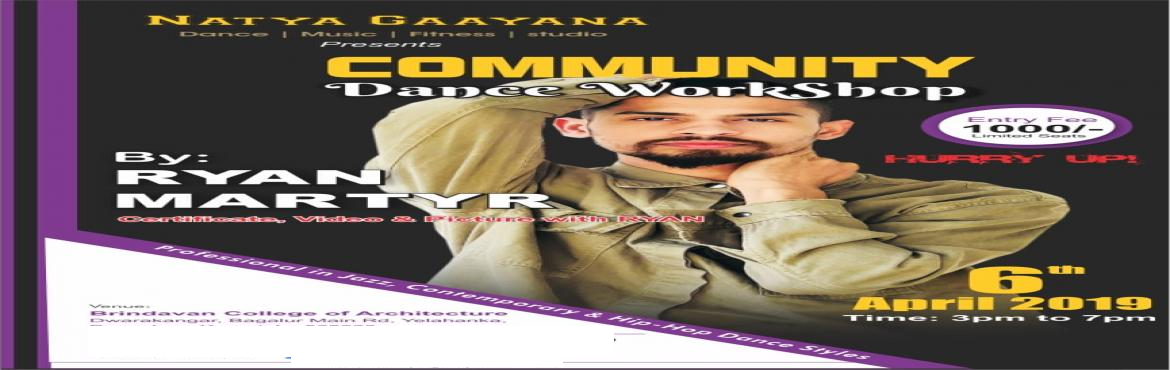 Book Online Tickets for Community workshop with Ryan martyr, Bengaluru.  Natya gaayan dance music and fitness studio is organizing dance workshop with Ryan Martyr on april 6th 2019 in Brindavan college yalahanka bangalore from 3 pm to 7pm.