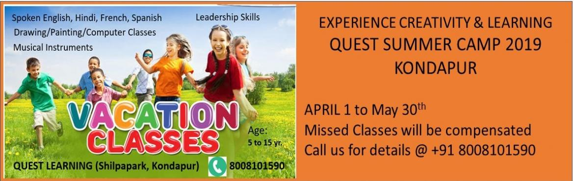 Book Online Tickets for Summer Vacation for Kids at Kondapur, Hyderabad. Quest Learning brings summer vacation classes for kids at Shilpapark, Kondapur Age group: 5 to 15 years Topics: 1. Spoken English, Hindi, Spanish, French 2. Drawing and Painting 3. Musical Instruments - Drums/Keyboard/Guitar 4. Computer Lessons