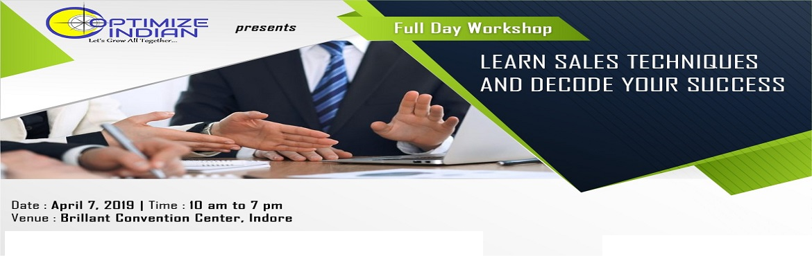 """Book Online Tickets for Learn Sales Techniques And Decode Your S, Indore. Greetings from Team – Optimize Indian. Hope you are doing great! We are glad to introduce you to our upcoming exclusive Program:""""Learn Sales Techniques and Decode Your Success"""". Profile of Coach:     &n"""