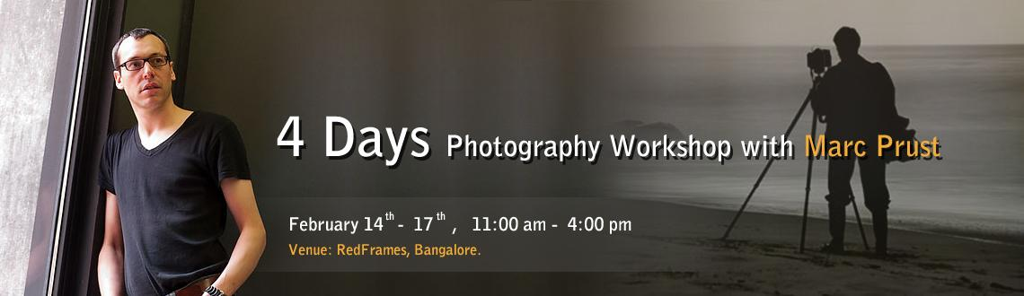 Book Online Tickets for 4 Days Photography Workshop with Marc Pr, Bengaluru. AN OPPORTUNITY NOT TO MISS!!
