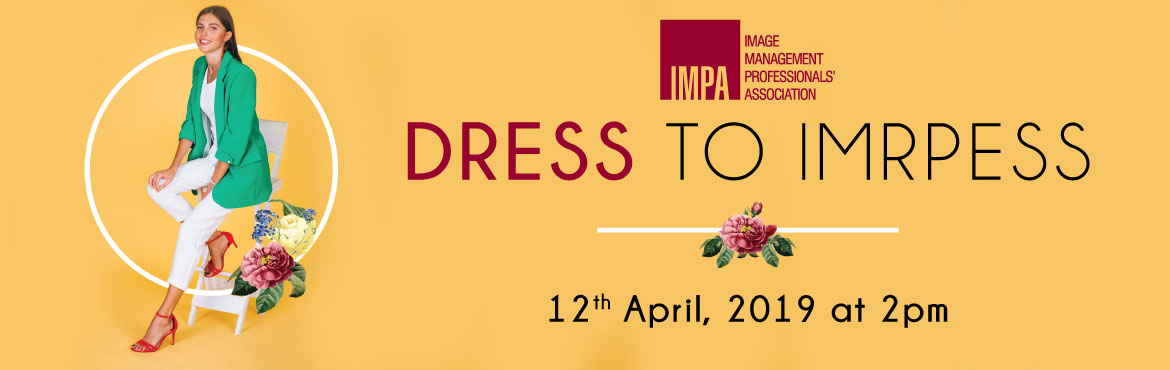 Book Online Tickets for Dress to Impress 2019 - Udaipur, Udaipur. TWO HOUR FREE WORKSHOP CELEBRATING WOMEN'S DAY MONTH  Conducted by Megha Soni     Enhance your appearance, attract attention and make others accept your ideas easily in personal, professional and social situations Boost your c