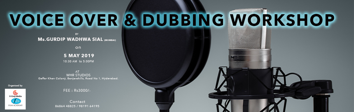 Book Online Tickets for VOICEOVER AND DUBBING WORKSHOP, Hyderabad.  VOICE OVER & DUBBING WORKSHOP:    Are you looking for dubbing insights? Learn to become a professional voiceover artist by seasoned artists and trained sound engineers. We are proposing a day long workshop. 10:00am - 5pm in WHR Studios, Opp Taj