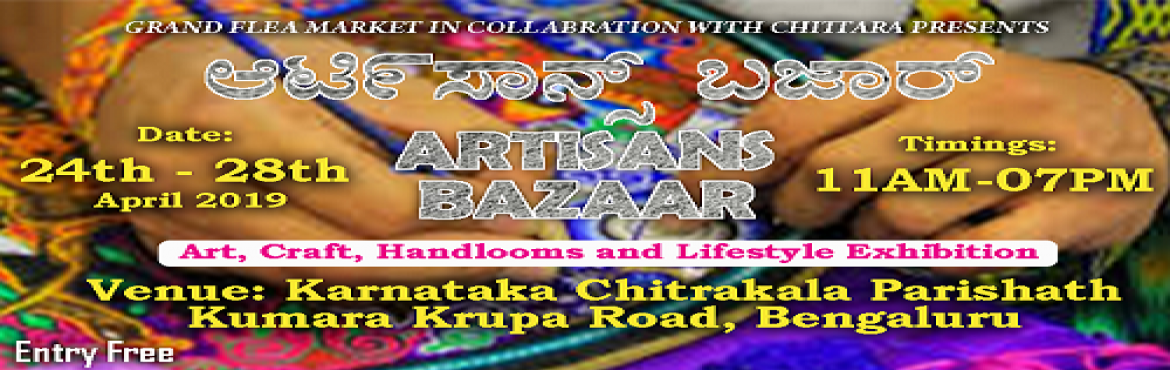 Book Online Tickets for Artisans Bazaar, Bengaluru.  An Artisan is the skilled craft worker who makes things by hand that may be functional or decorative.Let\'s join all the Artisan across the country at one place and make a one-stop gateway at \