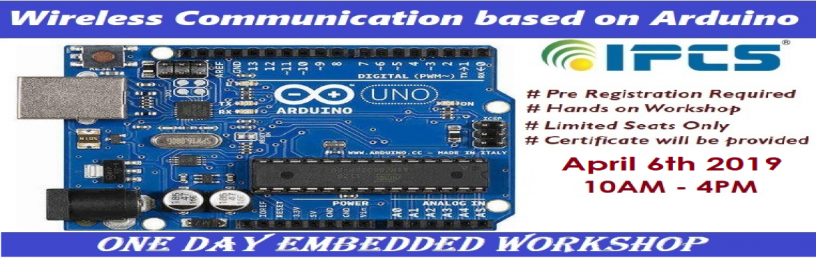 Book Online Tickets for Arduino Embedded Workshop , Chennai. One Day Embedded Workshop – Wireless Communication based on Arduino  Dear Professionals / Engineering Students Don\'t miss the opportunity!  \