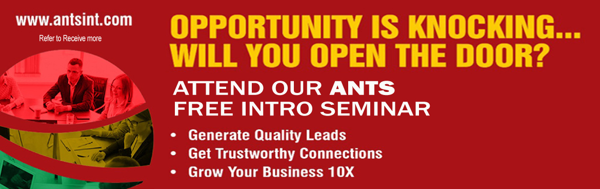 "Book Online Tickets for ANTS INTRO SEMINAR, Hyderabad.   ""Your growth in business is directly related to what you learn""   ANTS, India\'s first and fastest growing Business Referral Networking Company invites you to its Intro Seminar to Know?   How ANTS different from others? H"