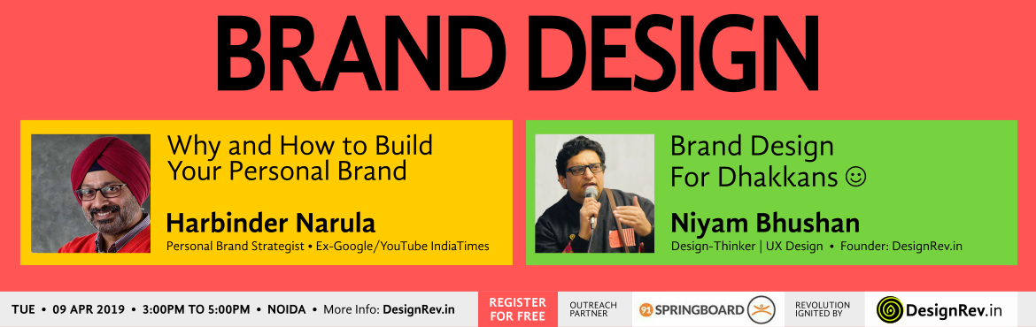Book Online Tickets for Brand Design, Noida. Everytime you get paid for something, whether it is your product or service, or even your salary, you are being paid for your brand. And your brand is being strengthened. Your brand constantly emanates from you. Even beyond the world of commerce and