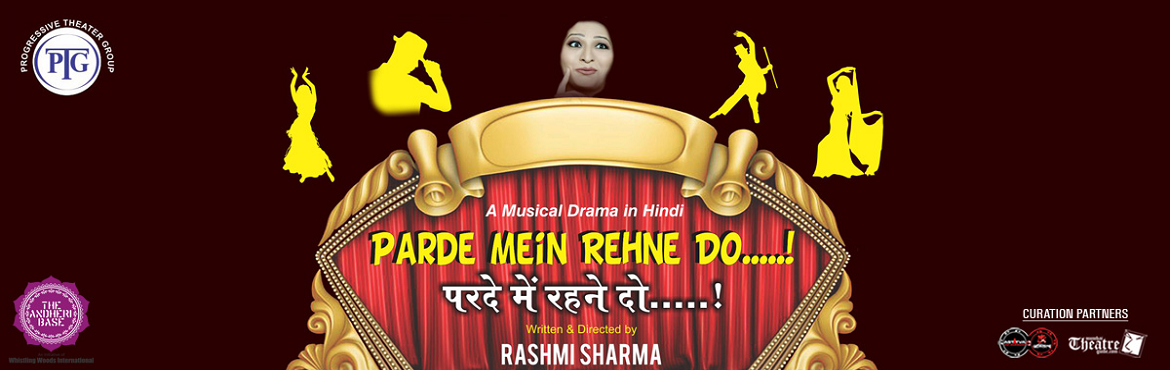 Book Online Tickets for Parde Mein Rehne Do, Mumbai.   What: Parde Mein Rehne Do... is a musical tale of a Gypsy Tribal Troupe, who made their living as singers and dancers.    During the end of the British regime, everything came to a standstill and the gypsy troupe were jobless wh