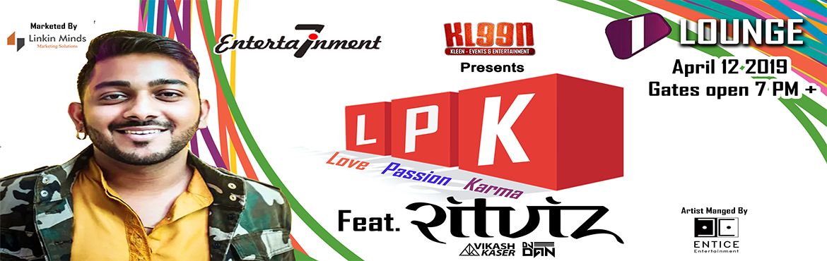 Book Online Tickets for  L P K Night at 1 Lounge, Pune. Hindustani Musician 21-year old Singer, DJ & Dance Music Producer. His music is bass heavy, and rich in eastern sounds owing to his training as a Hindustani classical musician since the age of 6. He was recently announced as the winner of Bacardi