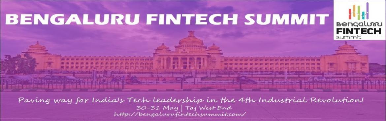 Book Online Tickets for Bengaluru Fintech Summit, Bengaluru.                   Fintech Stormis hosting a landmark Fintech Conference- \'Bengaluru FintechSummit\'on30thand31stMay 2019in Bengaluru.The 2 daysummit will bring together200 CEOs,