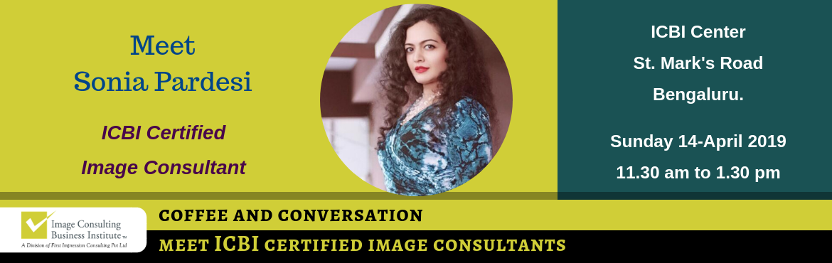 Book Online Tickets for Coffee and Conversation with Image Consu, Bengaluru. Every Great Achiever is inspired by a Great Mentor! ICBI invites you for a Coffee and Conversation session with Sonia Pardesi (Image Consultant from Bengaluru) Register now and book your seat for an opportunity to meet Image Consultant Sonia Pardesi.