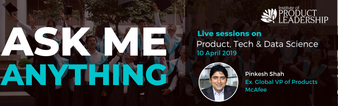 Book Online Tickets for Ask Me Anything with Faculty, Bengaluru. Confused if Product Management is the right career path?  Here is an opportunity to clear your doubts! 'Ask Me Anything'How much do Product Managers get paid? How do I transition to a Product Manager Role? What does it take to become