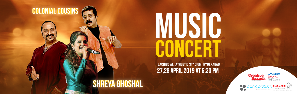 Book Online Tickets for Shreya Ghoshal and Colonial Cousins Live, Hyderabad. One final pitstop for Watertown Fest in Hyderabad with Shreya Ghoshal and Colonial Cousins on the 27th and 28th of April at Gachibowli Stadium. We're also helping the NGO Heal a child spread awareness about their cause through our event in Hyde