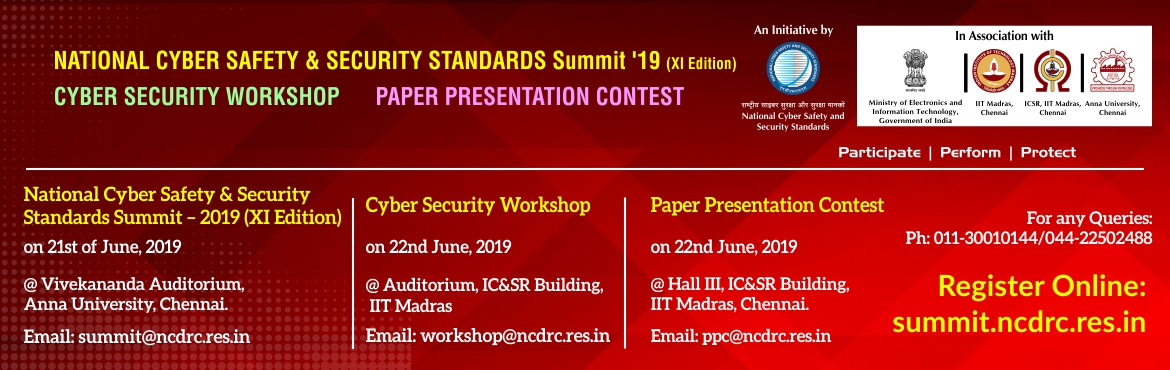 Book Online Tickets for NATIONAL CYBER SAFETY AND SECURITY STAND, Chennai. NATIONAL CYBER SAFETY AND SECURITY STANDARDS SUMMIT \'19 (XI Edition) & CYBER SECURITY WORKSHOP  The National Cyber Safety and Security Standards Summit – 2019 is organized by the National Cyber Safety and Security Standards in associ