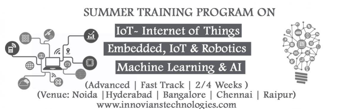 Book Online Tickets for Summer Training on IoT-Internet of Thing, Hyderabad. Innovians Technologies Presents 2 Weeks /4 Weeks Advanced Fast Track Summer Training on    IoT-Internet of Things.   India's first extensive core technical course on for Students. (For More Details Visit: tiny.cc/iot-stp). Venue