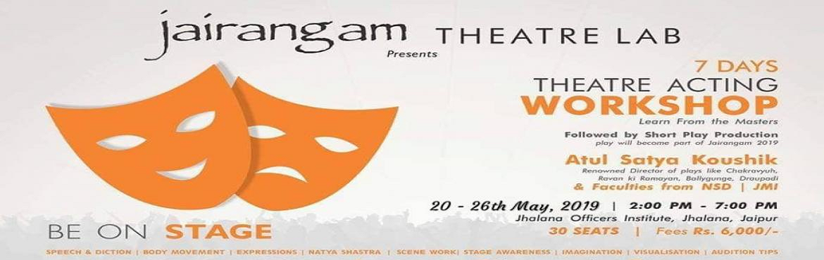 Book Online Tickets for Theater Acting Workshop, Jaipur. REGISTER:https://www.jairangam.org/acting-workshopDetails:https://www.jairangam.org/acting-workshopmail: jairangamlab@gmail.comcall:Jairangam Office - 9610105999Jairangam Office - 9680618420Ruchi Bhargava - 9829046996ACTING WORKSHOPby famous Director
