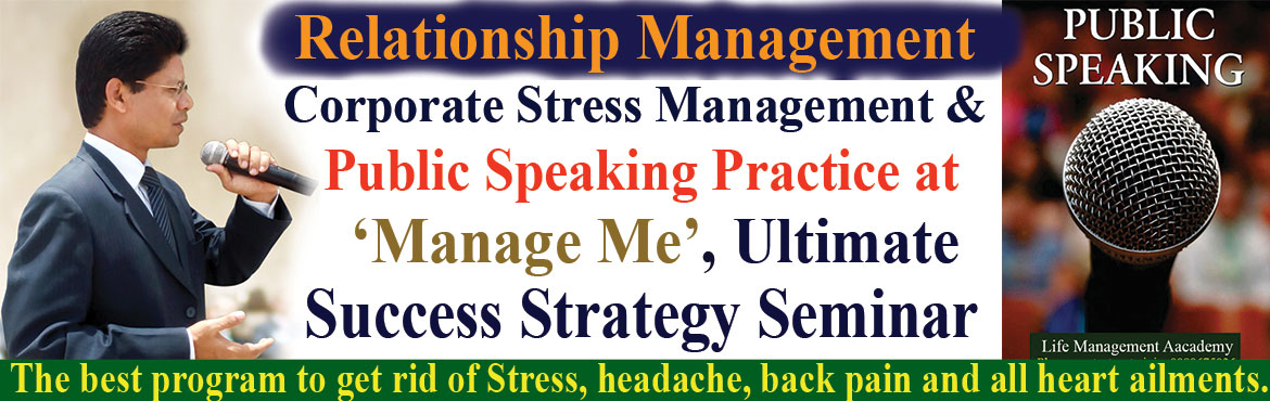Book Online Tickets for Manage Me, Ultimate Success Strategy Sem, Hyderabad. Manage Me, Ultimate Success Strategy Seminar to improve inter-personal Relationship, Corporate Stress Management Technique and Public Speaking Skills through practice and practice Once your basic needs are fulfilled, if you are not happy with your li
