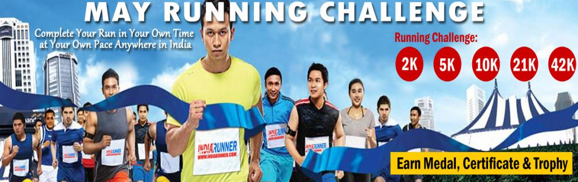 Book Online Tickets for May Running Challenge 2019, Delhi.             May Challenges:   Daily Challenge 2K/5K Running for 22 days in a month  One Day Challenge 10K/21K/42K in a day.     HOW TO PARTICIPATE:   You have to running minimum of 2 Kms / 5 Kms daily in a month at least