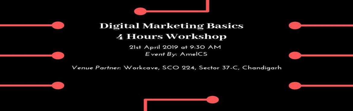 Book Online Tickets for Digital Marketing Basics: 4 Hours Worksh, Chandigarh. Digital Marketing Basics: 4 Hours WorkshopA Must Attend Workshop for Your GrowthDate & Time: 21st April 2019, Sunday | 9:30 AMVenue Partner: Workcave, SCO 224, Sector 37-C, ChandigarhHurry! Register Now: \'Workshop Topics\'An overview of the foll