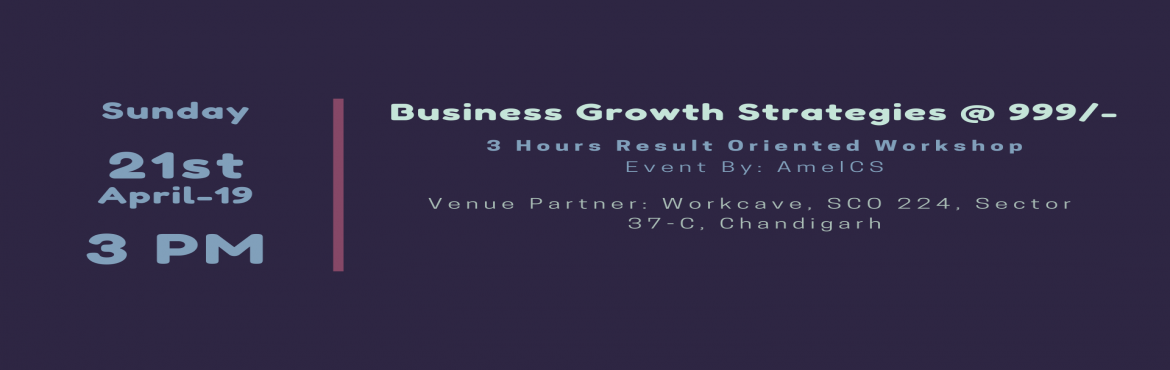 Book Online Tickets for Business Growth Strategies: 3 Hours Work, Chandigarh. Business Growth Strategies:3 Hours Result Oriented WorkshopIf you are planning to start a Business or want Business Growth, this is a must attend workshop for you.Date & Time: 21st April 2019, Sunday   3 PMVenue Partner: Workcave, SCO 224, Sector