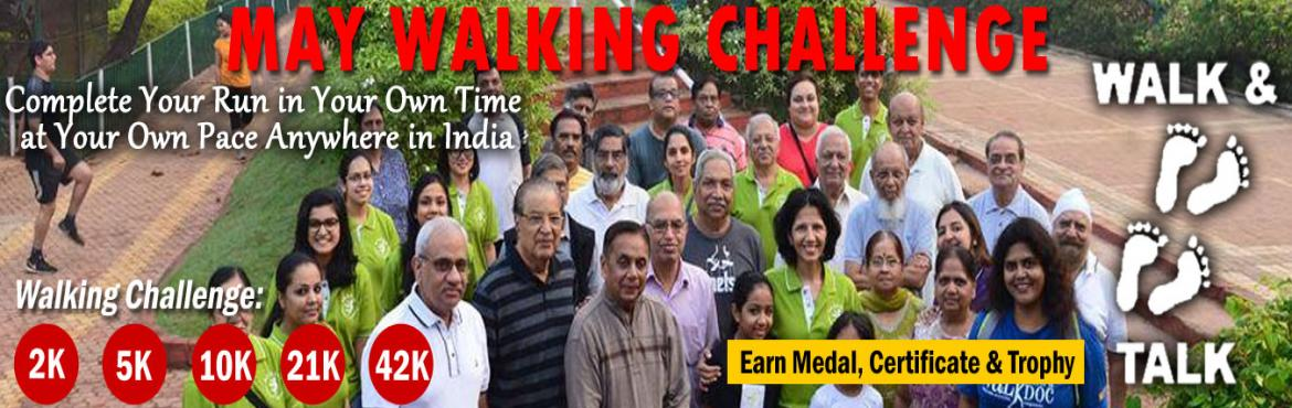 Book Online Tickets for May Walking Challenge 2019  , Bengaluru. May Challenges:     Daily Challenge   1. 2K/5K Walking for 22 days in a month   2. One Day Challenge 10K/21K/42K in a day.       HOW TO PARTICIPATE:     You have to walk minimum of 2 Kms / 5 Kms daily in a