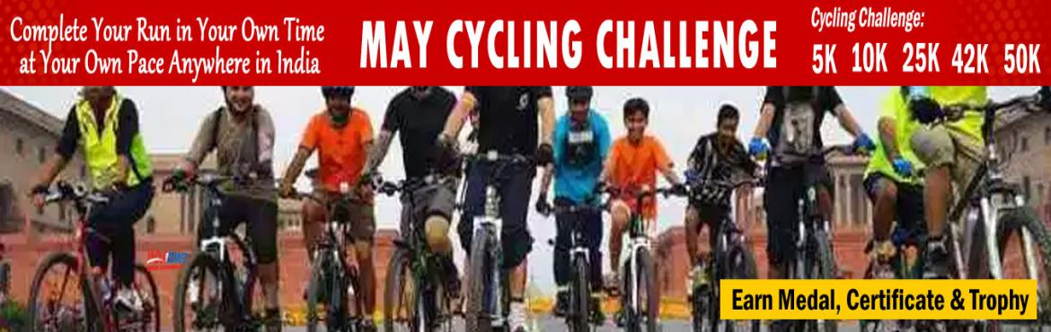 Book Online Tickets for May Cycling Challenge 2019  , Pune.  May Challenges:            Daily Challenge 5K/10K Cycling for 22 days in a month One Day Challenge 25K/42K/50K in a day.   HOW TO PARTICIPATE:    You have to cycling minimum of 5 Kms / 10 Kms daily in a month at least 22 day