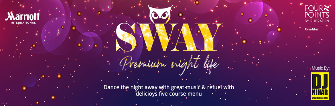 Book Online Tickets for Sway by DJ Nihar, Ahmedabad.   Sway by DJ Nihar DANCE THE NIGHT AWAY WITH GREAT MUSIC BY DJNIHAR & REFUEL WITH DELICIOUS FIVE COURSE MENU Mocktails  1 Soup 1Veg Starters 1 Non-veg Starters 2 Compound salads 1 Green salad  3 Veg main courses  1 Lentil (Dal