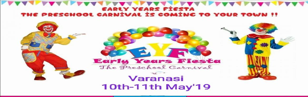Book Online Tickets for EARLY YEARS FIESTA by Iktara, Varanasi. Iktara Events brings to you a fun filled event- 'EARLY YEARS FIESTA' a Preschool Exhibition Cum Kids Carnival for all the little ones and their families on 10th & 11th May,19 in Varanasi. The Early Years Fiesta -EYF is an integrated a