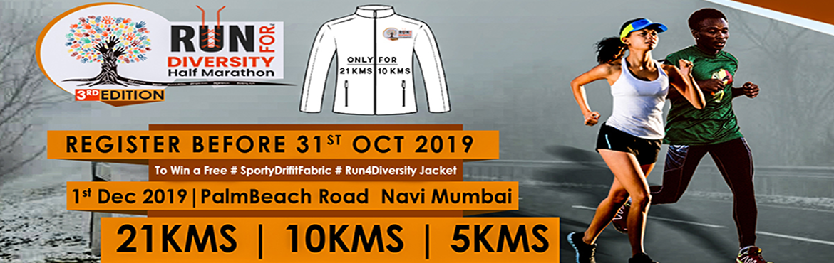 Book Online Tickets for Run For Diversity - Half Marathon, Mumbai. Race Categories Support &Criteria - 21Km Half Marathon -    Fully Supported Timed Run,   Beautiful Finishers Medal   Good Quality Drifit T-Shirt & Dri fit Jacket   Jacket Offer only for 21K and 10K   Jacket Offer