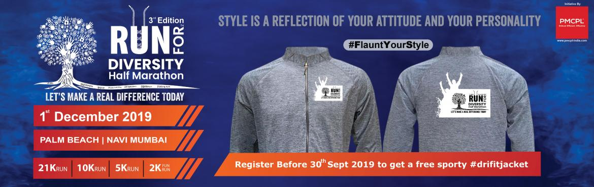 Book Online Tickets for Run For Diversity - Half Marathon, Mumbai. Race Categories Support &Criteria - 21Km Half Marathon-   Fully Supported Timed Run,  Beautiful Finishers Medal  Good Quality Drifit T-Shirt & Dri fit Jacket  Jacket Offer only for 21K and 10K  Jacket Offer