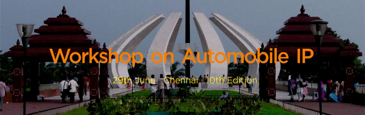 Book Online Tickets for Workshop on Automobile IP, Chennai. The Workshop onAutomobile IP will be held atChennai on29th June 2019.