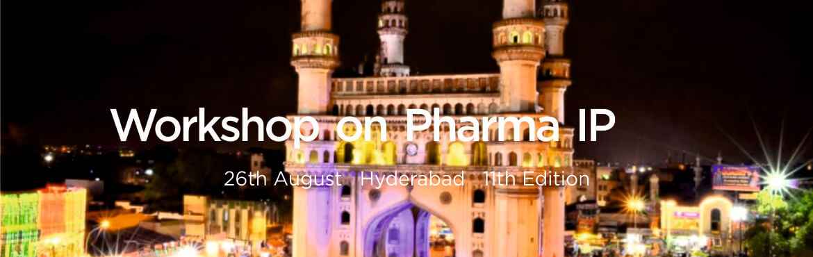 Book Online Tickets for Workshop on Pharma IP, Hyderabad. The Workshop onPharma IP will be held atHyderabad on26thAugust 2019.