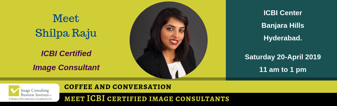Book Online Tickets for Coffee and Conversation with Image Consu, Hyderabad. Every Great Achiever is inspired by a Great Mentor! ICBI invites you for a Coffee and Conversation session with Shilpa Raju (Image Consultant from Hyderabad) Register now and book your seat for an opportunity to meet Image Consultant Shilpa Raju. Abo