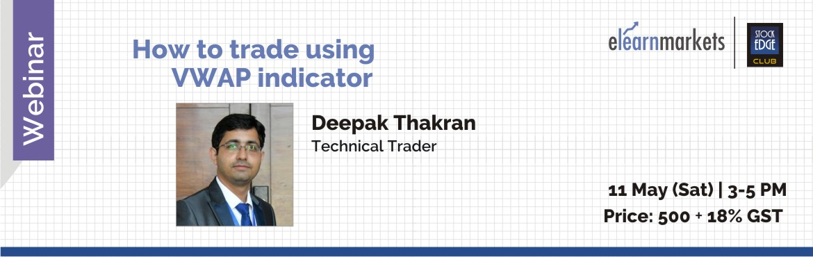 Book Online Tickets for How to trade using VWAP indicator by Ele, Kolkata. Introduction   Can You Really Make Money With VWAP? Some intraday stock traders say that if they could choose only one technical indicator it would be the VWAP. Did the stock closed at a high with low volume? Did the stock move to a new l