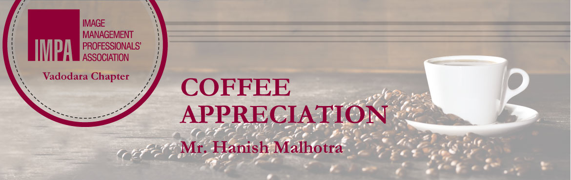 Book Online Tickets for Coffee  Appreciation, Vadodara. About the expert  Mr.Hanish Malhotra, is a Master Blender, Roaster and Founder of \