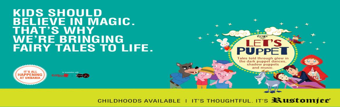 Book Online Tickets for Have a Puppet-full Time at Leons World, Mumbai.  Three Little Pigs, Jack and the Beanstalk, Sleeping Beauty, Little Red Riding Hood… fairy tales that have been a part of every child when they were growing up. Generations past have one thing in common – they all have their favour