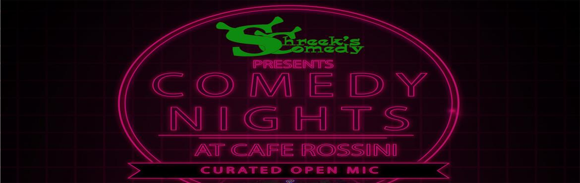Book Online Tickets for Comedy Nights at Cafe Rossini, Bengaluru.  A weekly stand-up comedy evening by Shreeks Comedy Co-hosted by Sunobey at Cafe RossiniWeekly dose of comedy served to you by 8 -10 Comedians offering a wide variety of jokes for you to enjoy ! Some hilarious and some offensive,Some one liners