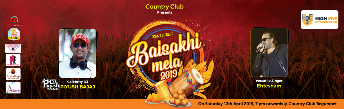 Book Online Tickets for Baisakhi Mela 2019, Hyderabad. A Traditional Punjabi Village theme to be recreated in country club with LIVE Punjabi Food counters, Kids Play zone, Selfie corners, Celebrity DJ – Piyush Bajaj, Celebrity Singers Ehteshyam and troupe....Bhangra and much more....