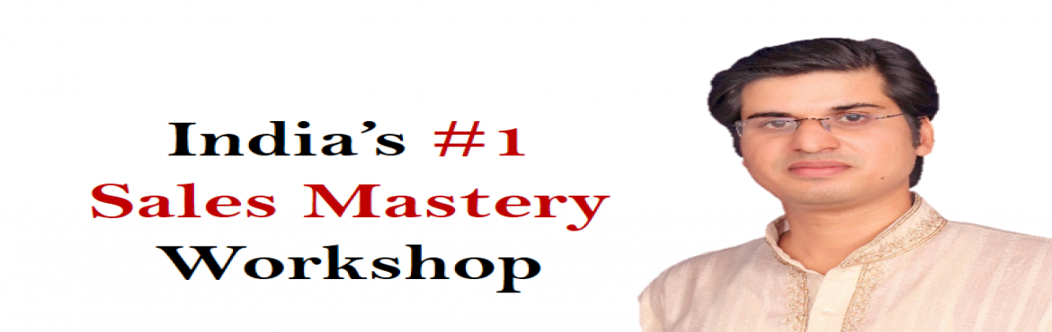 Book Online Tickets for Indias No. 1 Sales Mastery Workshop: Mas, delhi. Attend India's #1 Sales Mastery Workshop: Master Closer – Close the Deal  In which we will cover all aspect of Sales – Ranging from Pre Sales, Sales Presentation, Objection Handling, Negotiation, Closing the Deal & Getting the C