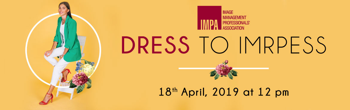 Book Online Tickets for Dress to Impress 2019 - Prashant Vihar, Delhi. TWO HOUR FREE WORKSHOP CELEBRATING WOMEN'S DAY MONTH  Conducted by Surbhi Gupta & Nikita Baheti     Enhance your appearance, attract attention and make others accept your ideas easily in personal, professional and social s