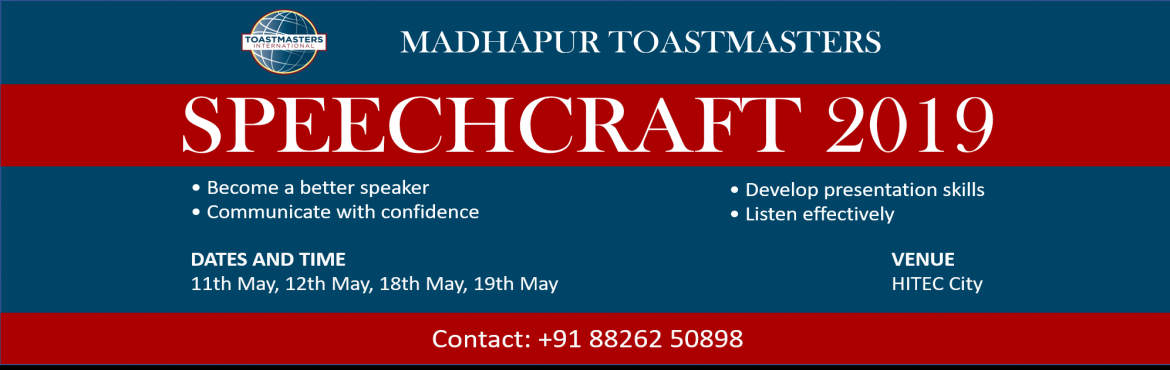Book Online Tickets for Madhapur Toastmasters Speechcraft 2019, Hyderabad. Do you hesitate while speaking to a group of strangers, or even colleagues?  Are you unable to communicate your ideas effectively?  Is the fear of public speaking and expressing your opinions coherently hindering your growth? If so, here is