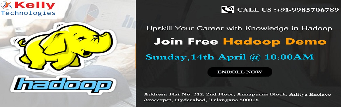 Book Online Tickets for Attend Hadoop Free Demo -Attain Experts , Hyderabad.  Attend Hadoop Free Demo -Attain Experts Guidance on Career in Big Data by Kelly Technologies Scheduled On 14th April, Sunday 10AM About The Demo: A career in the field of Hadoop is considered to be the most promising with a number of opportunit