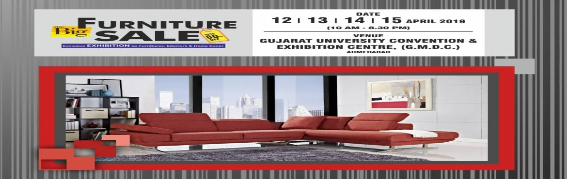Book Online Tickets for Big Furniture Sale  - Ahmedabad, Ahmedabad.  Hello Ahmedabad ! We are back in your city with the Big Furniture Sale with a latest and contemporary collection of furniture from across India. Visit the expo and grab the amazing offers and discounts from Big Furniture Sale.Don\'t miss it !