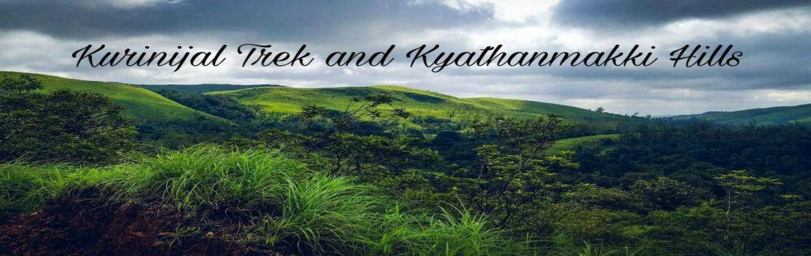 Book Online Tickets for The Mesmerizing Kyatanmakki Hills And Ku, Bengaluru.  Kurinjal Peak Trek and Kyatanmakki Hills  Are you looking for a weekend getaway from Bangalore with the urge of escaping the fast-paced life of the city? We are all set to take you to the lush green meadows with various streams flo