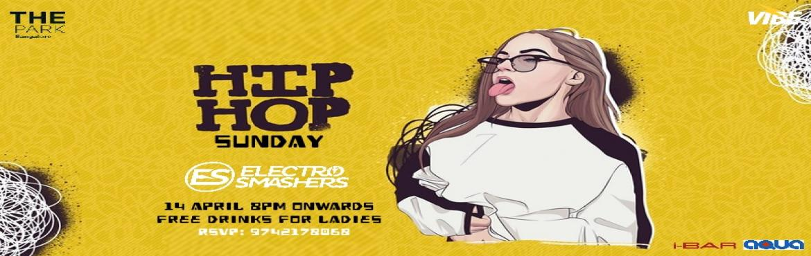 Book Online Tickets for Hip Hop Sunday Ladies Night by the pools, Bengaluru. Sunday is all about Hip Hop at this classy venue by the poolside at I-Bar, The Park (Mg Road) with the young guns duo DJ Electro Smashers playing your fav music to keep you grooving on the dancefloor.  Ladies get unlimited free whisky,  vod