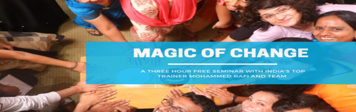 Book Online Tickets for Magic of Change free workshop  by Mohamm, Pune. It\'s time now to start yourJourney towards Excellence with Magic of change and team A 3 Hour FREE session on Mind Mastery, Mind Reading, Money Mastery and Neuro-Linguistic Programming by India\'s Top rated NLP Trainer Mohhamed Rafi