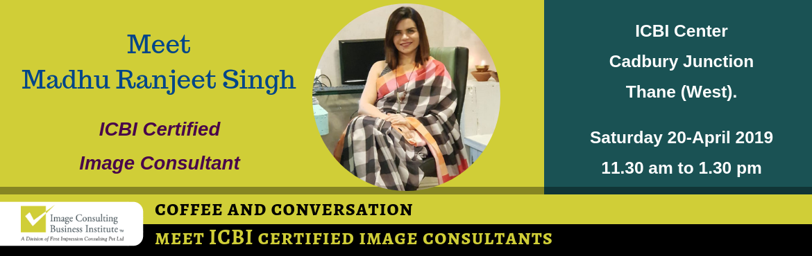 Book Online Tickets for Coffee and Conversation with Image Consu, Thane. Every Great Achiever is inspired by a Great Mentor! ICBI invites you for a Coffee and Conversation session with Madhu Ranjeet Singh (Image Consultant from Thane) Register now and book your seat for an opportunity to meet Image Consultant Madhu Ranjee